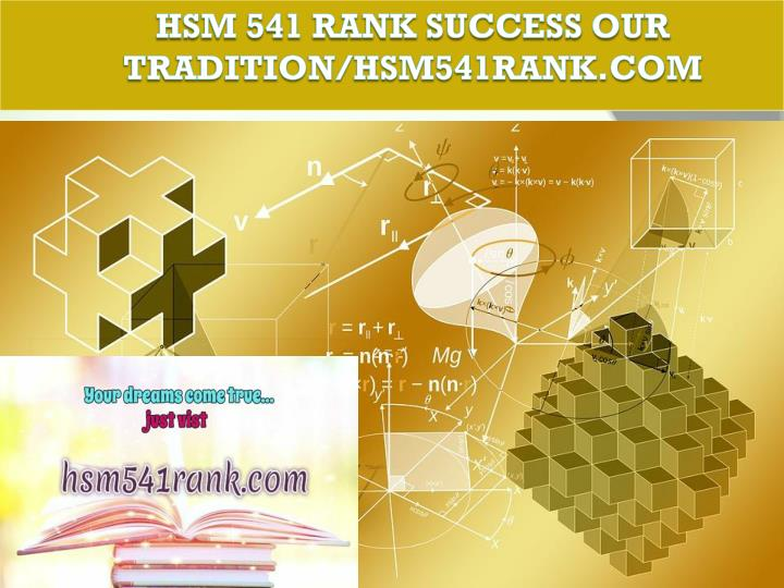 Hsm 541 rank success our tradition hsm541rank com