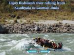 enjoy rishikesh river rafting from kaudiyala to laxman jhula