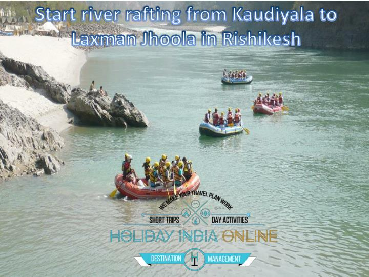 Start river rafting from