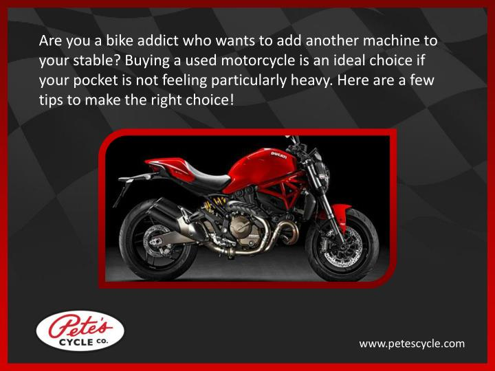 Are you a bike addict who wants to add another machine to your stable? Buying a used motorcycle is a...