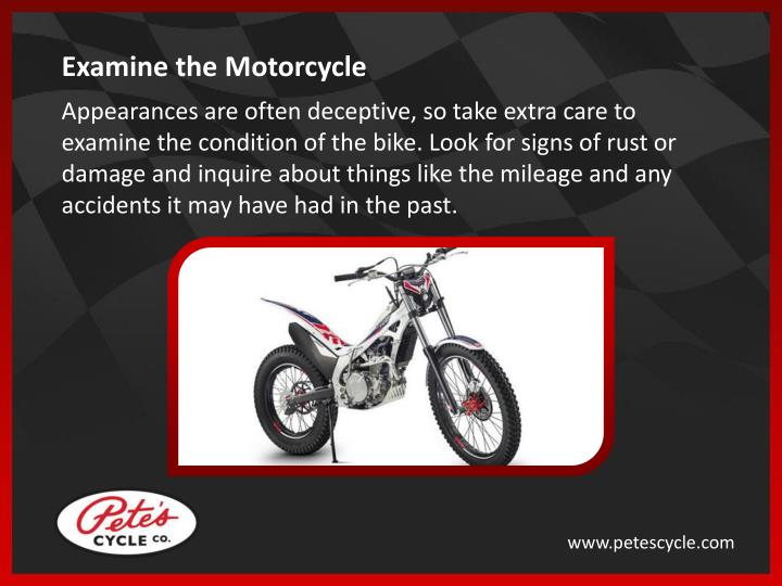 Examine the Motorcycle