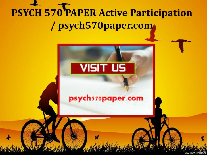 PSYCH 570 PAPER Active Participation / psych570paper.com