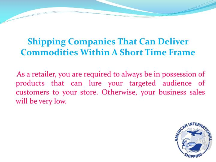 Shipping Companies That Can Deliver Commodities Within A Short Time Frame