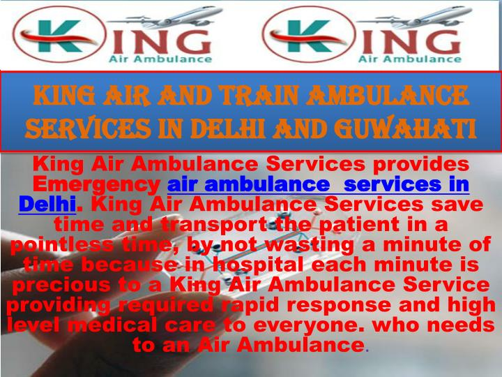 King air and train ambulance services in delhi and guwahati1