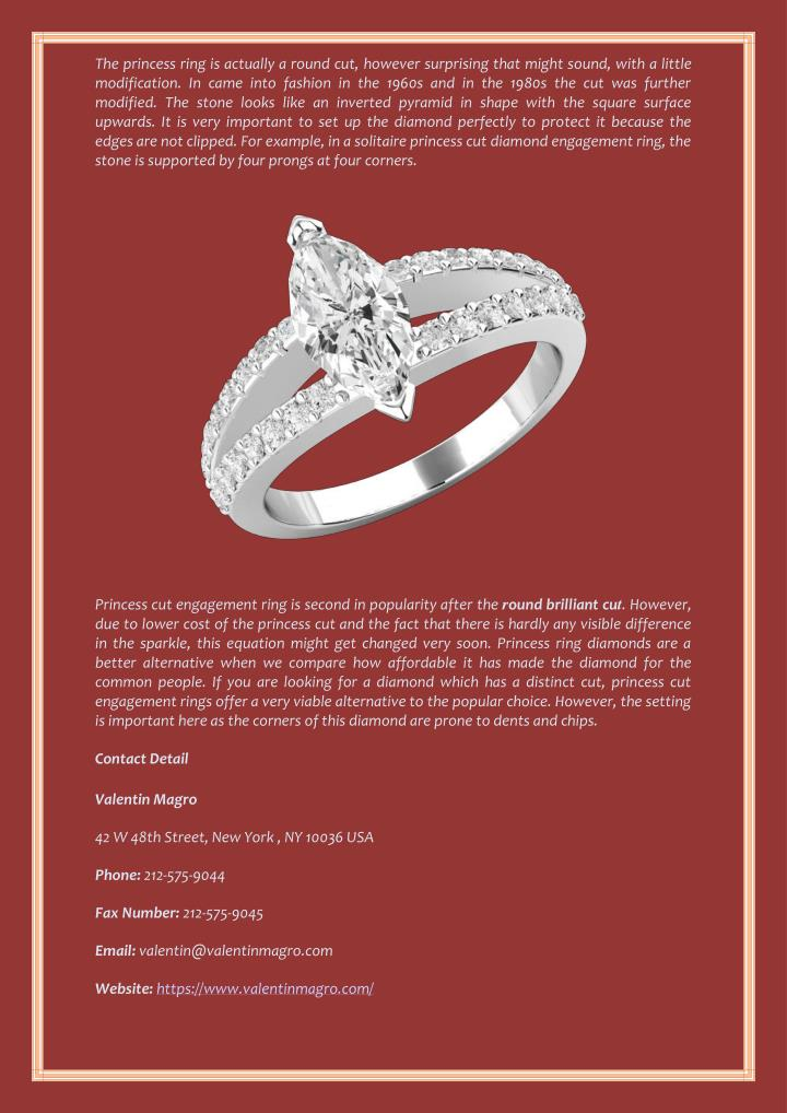 The princess ring is actually a round cut, however surprising that might sound, with a little