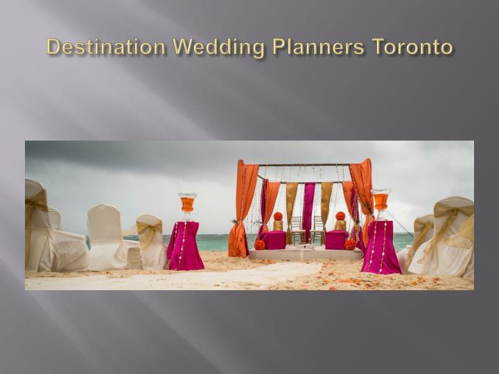 Destination Wedding Planners Toronto