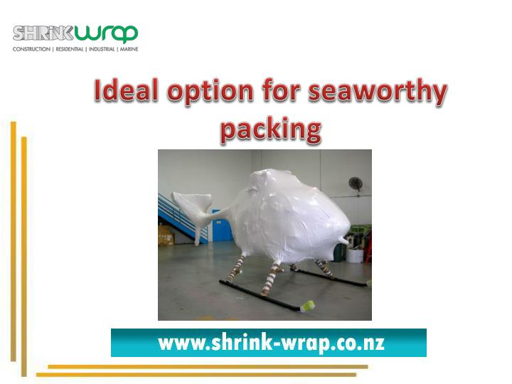 Ideal option for seaworthy packing