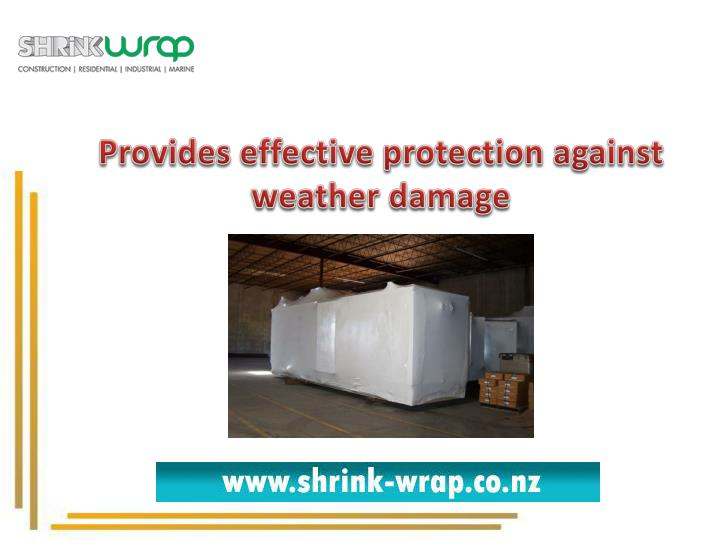 Provides effective protection against weather damage