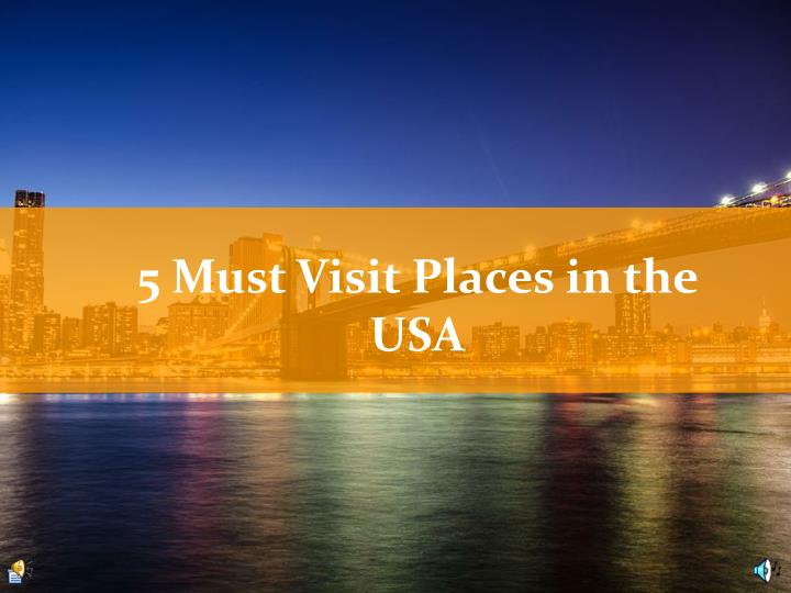 5 must visit places in the usa