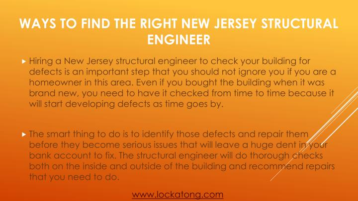 Hiring a New Jersey structural engineer to check your building for defects is an important step that you should not ignore you if you are a homeowner in this area. Even if you bought the building when it was brand new, you need to have it checked from time to time because it will start developing defects as time goes by.