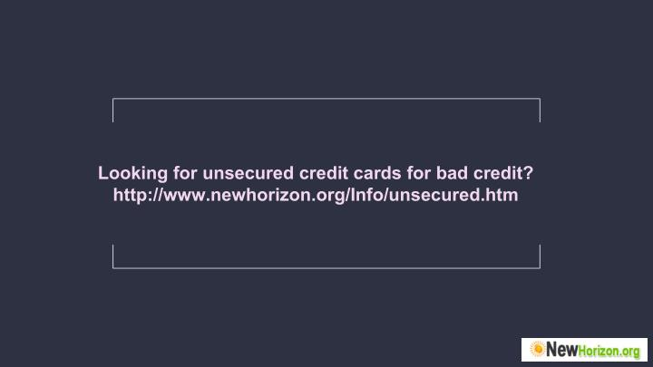 Looking for unsecured credit cards for bad credit?