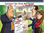 contact for first mortgage