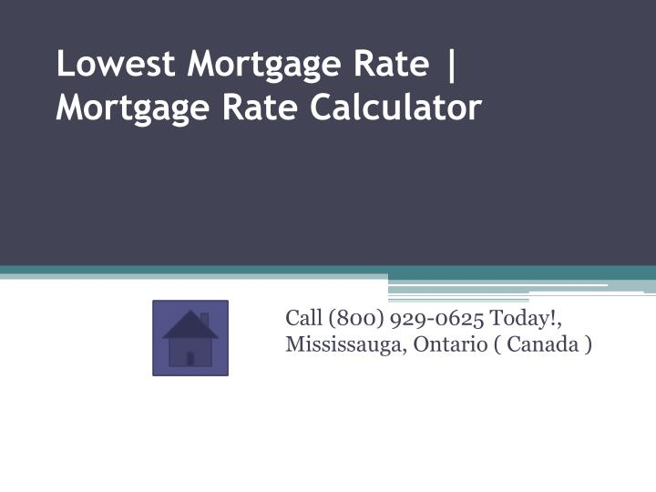 Lowest mortgage rate mortgage rate calculator