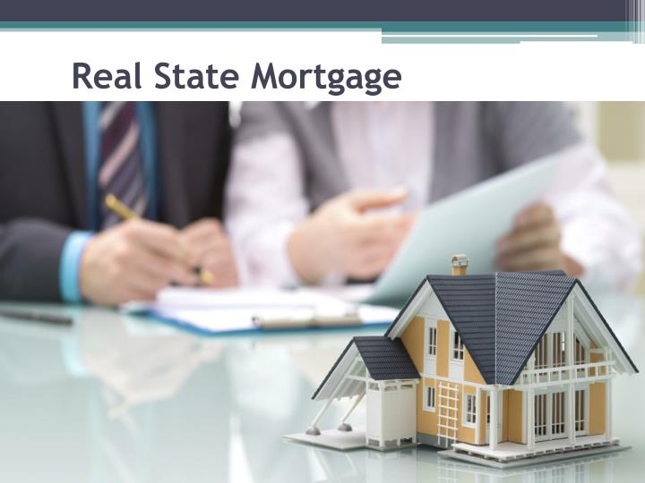 Real State Mortgage