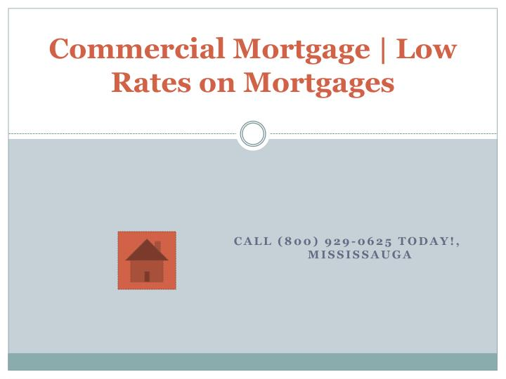 Commercial mortgage low rates on mortgages