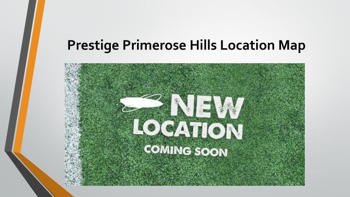 Prestige Primerose Hills Location Map