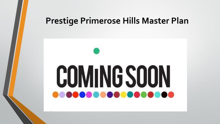Prestige Primerose Hills Master Plan