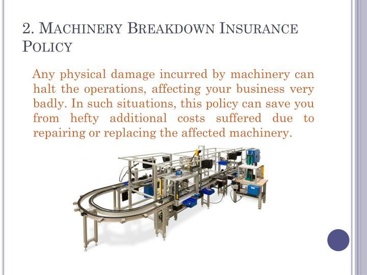 2. Machinery Breakdown Insurance Policy