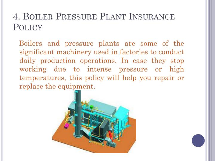 4. Boiler Pressure Plant Insurance Policy