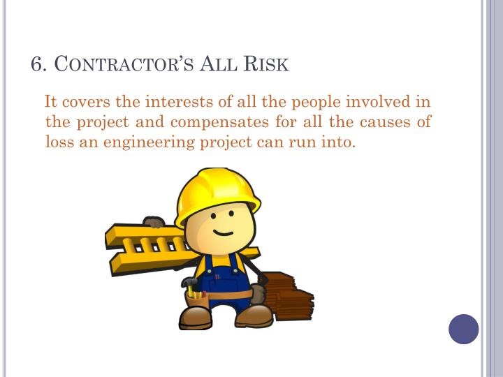 6. Contractor's All Risk