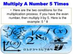 multiply a number 5 times