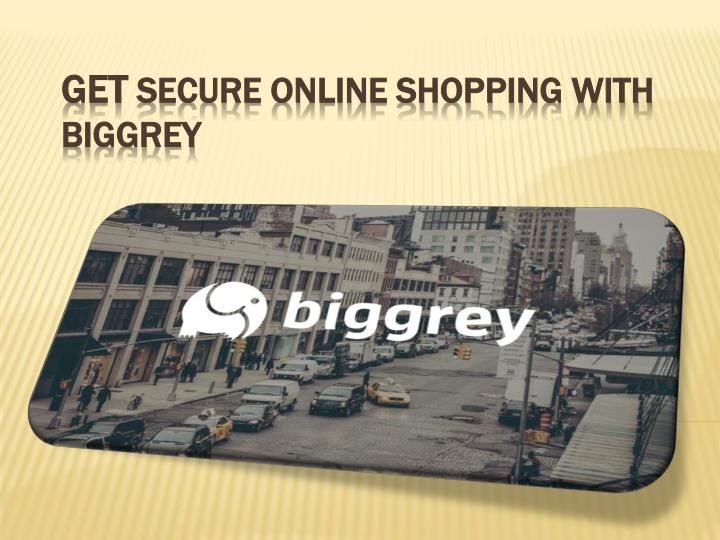 Get secure online shopping with biggrey