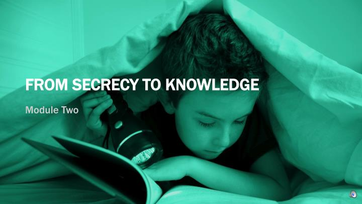 FROM SECRECY TO KNOWLEDGE