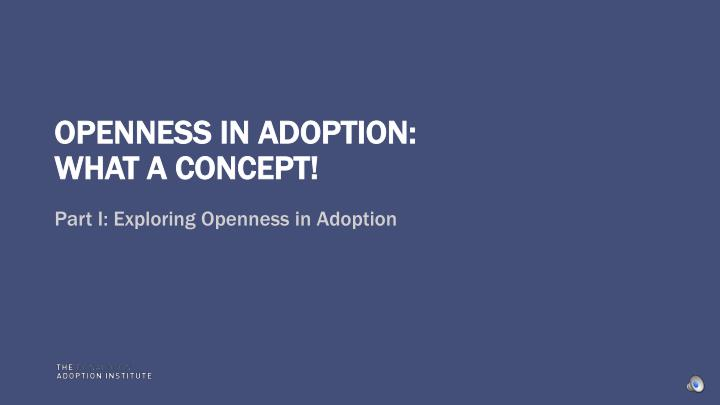 OPENNESS IN ADOPTION: