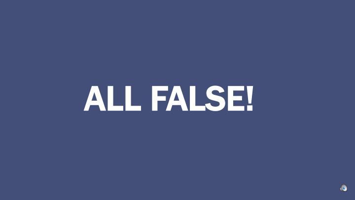 ALL FALSE
