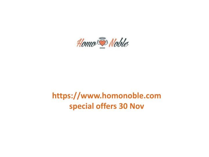 Https://www.homonoble.comspecial offers 30 Nov