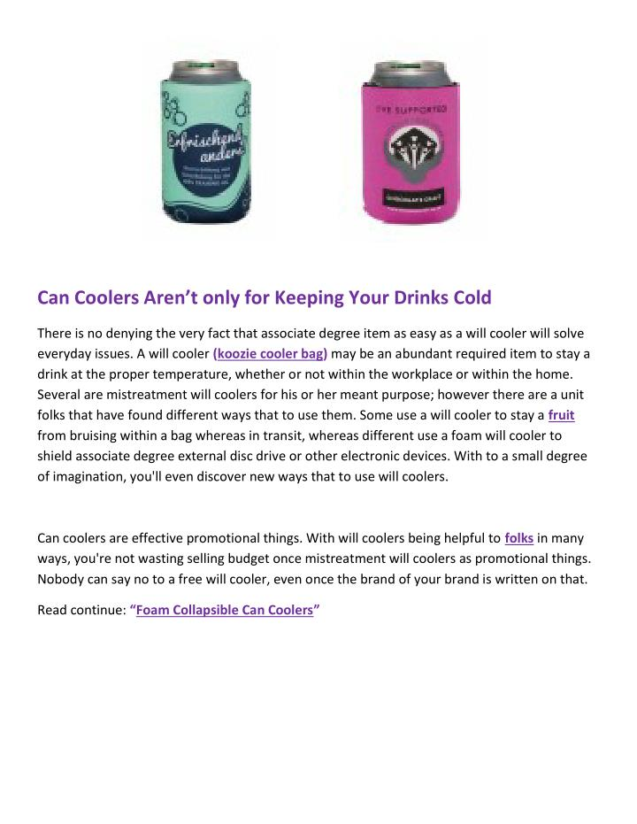 Can Coolers Aren't only for Keeping Your Drinks Cold