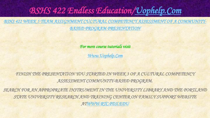 BSHS 422 Endless Education/