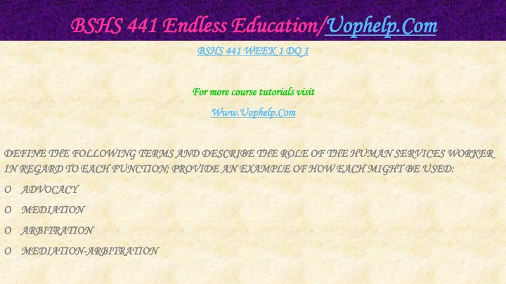 Bshs 441 endless education uophelp com2