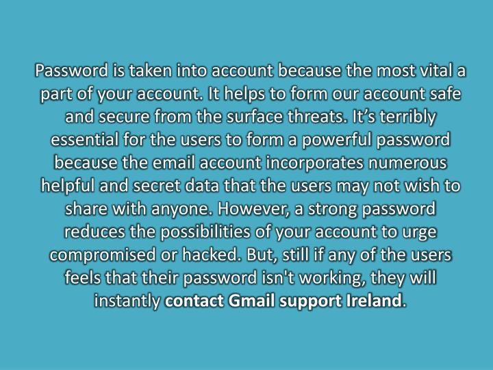Password is taken into account because the most vital a part of your account. It helps to form our a...