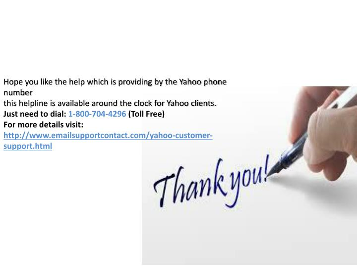 Hope you like the help which is providing by the Yahoo phone number