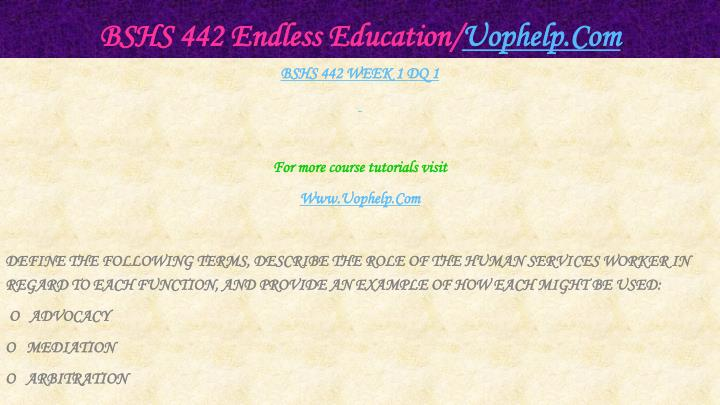 Bshs 442 endless education uophelp com2