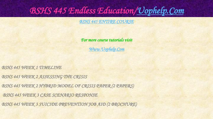 Bshs 445 endless education uophelp com1
