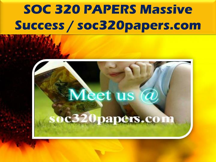 SOC 320 PAPERS Massive Success / soc320papers.com