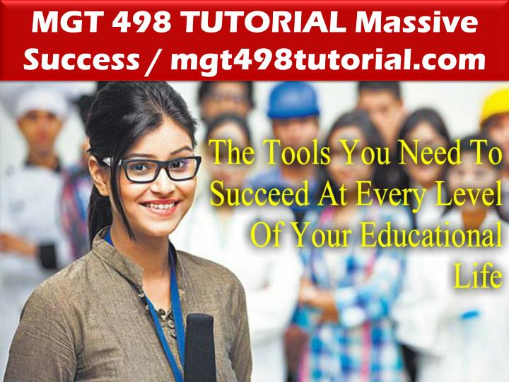 MGT 498 TUTORIAL Massive Success / mgt498tutorial.com