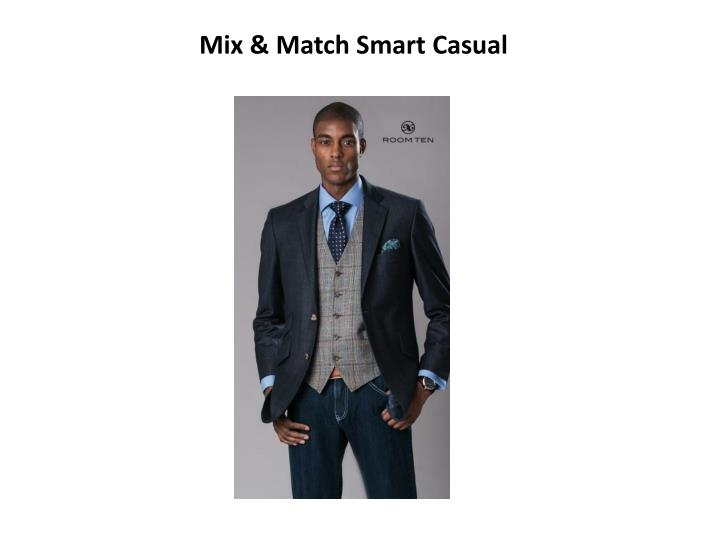 Mix & Match Smart Casual