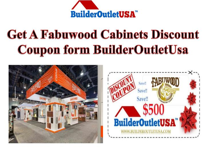 Get a fabuwood cabinets discount coupon form builderoutletusa