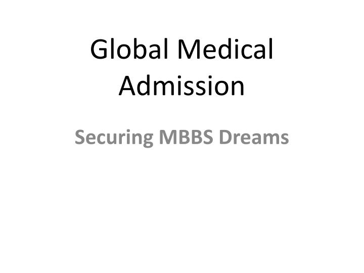 Global medical admission
