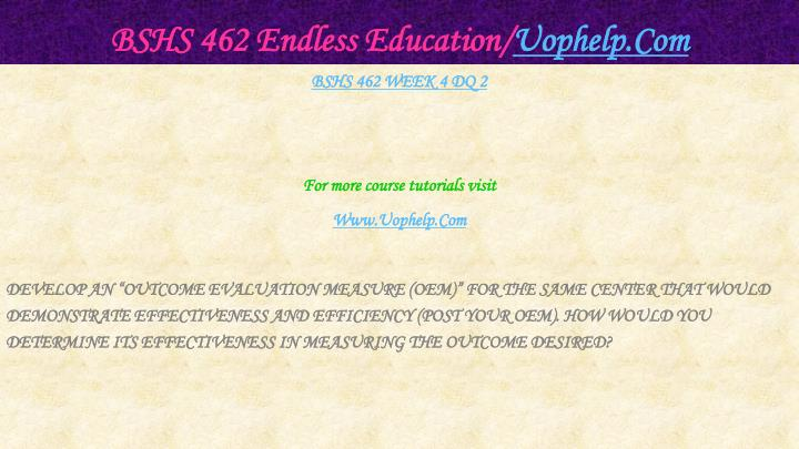 BSHS 462 Endless Education/
