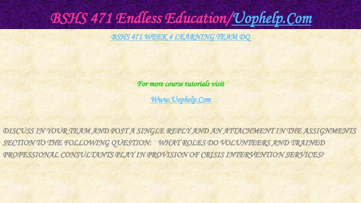 BSHS 471 Endless Education/