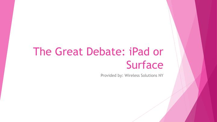The great debate ipad or surface