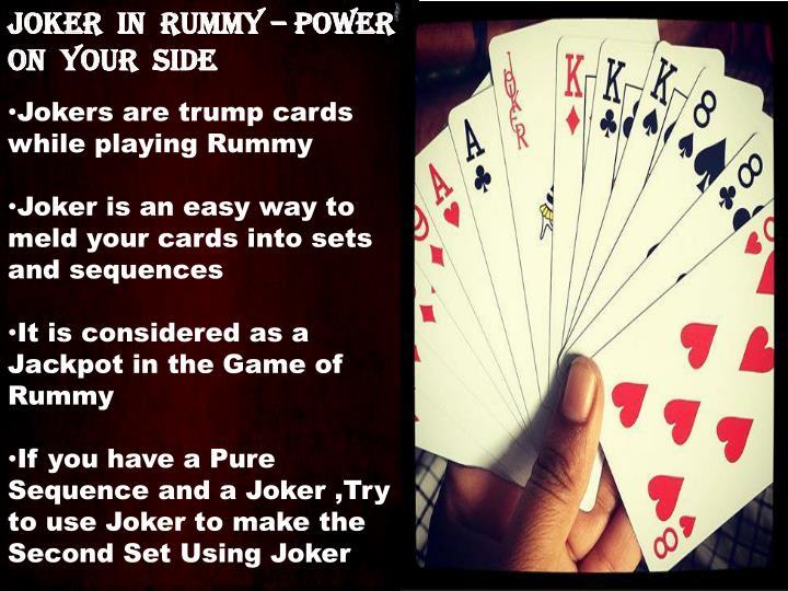 JOKER  IN  RUMMY – POWER ON  YOUR  SIDE