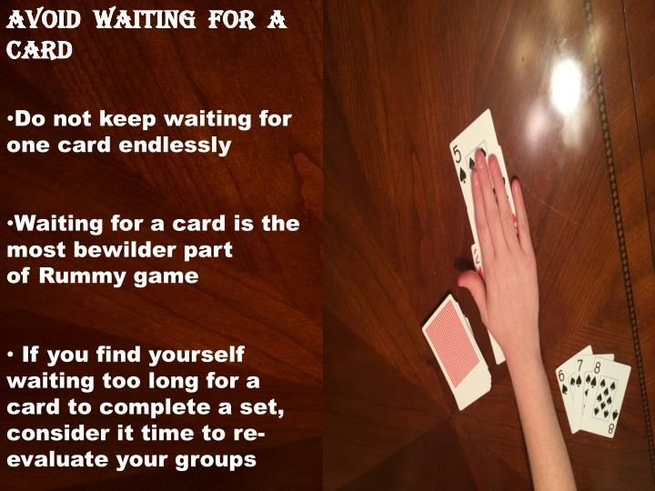 AVOID  WAITING  FOR  A CARD