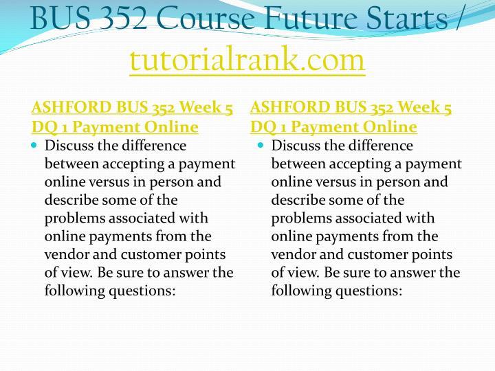 BUS 352 Course Future Starts /