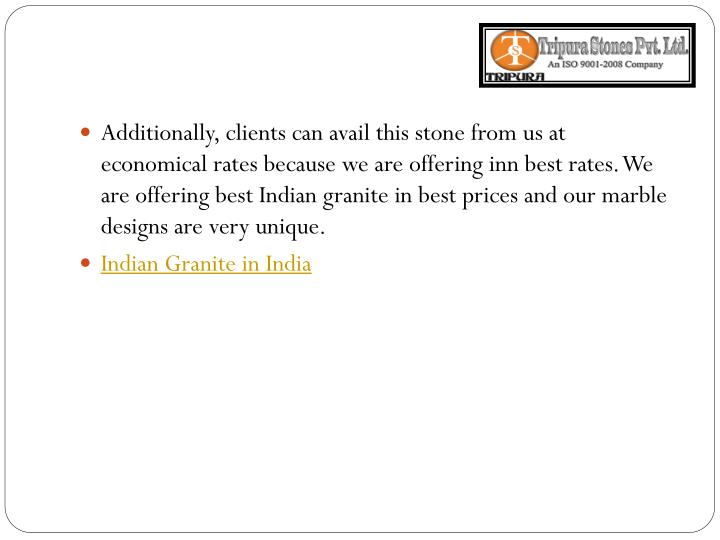 Additionally, clients can avail this stone from us at economical rates because we are offering inn best rates. We are offering best Indian granite in best prices and our marble designs are very unique