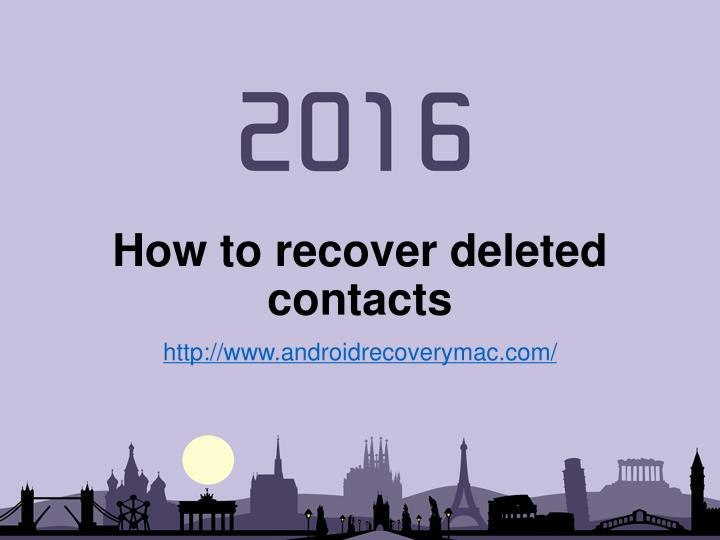 H ow to recover deleted contacts
